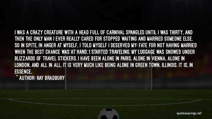 Having The Best Life Quotes By Ray Bradbury