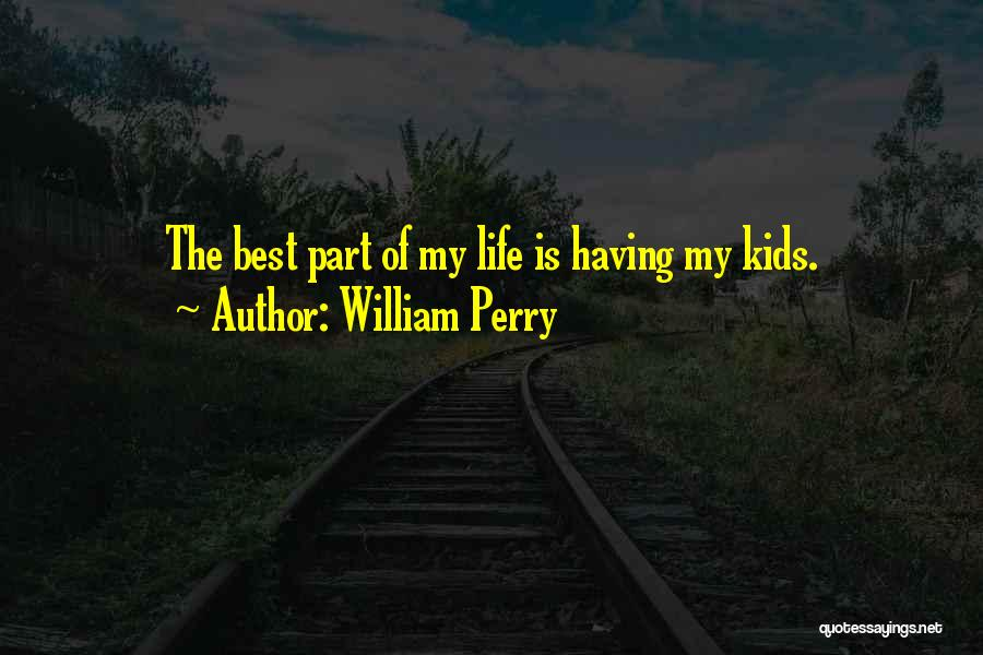 Having The Best Life Quotes By William Perry