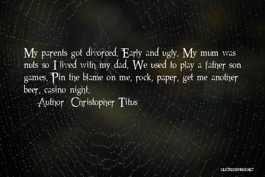 Having The Best Son Quotes By Christopher Titus