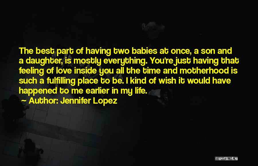 Having The Best Son Quotes By Jennifer Lopez
