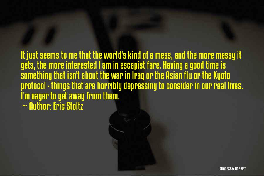 Having The Time Of Our Lives Quotes By Eric Stoltz