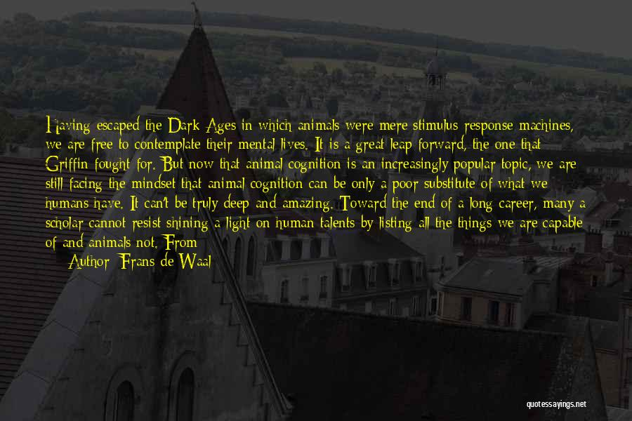 Having The Time Of Our Lives Quotes By Frans De Waal