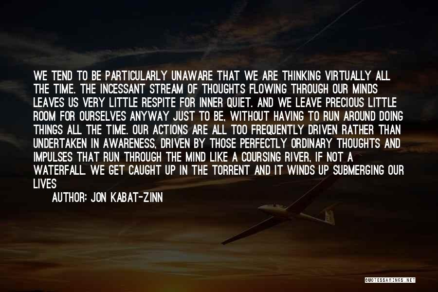 Having The Time Of Our Lives Quotes By Jon Kabat-Zinn