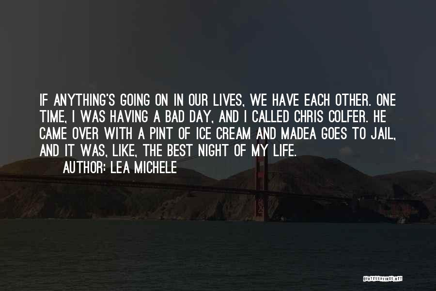 Having The Time Of Our Lives Quotes By Lea Michele