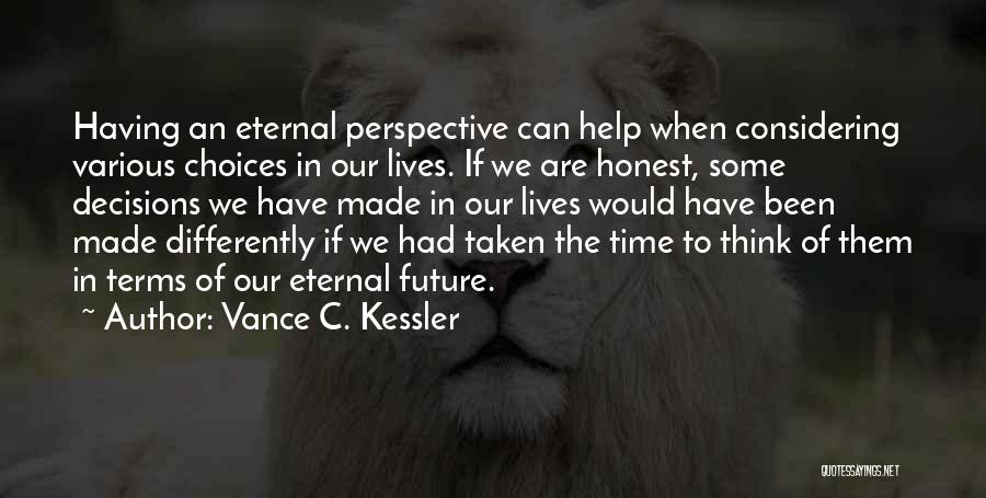 Having The Time Of Our Lives Quotes By Vance C. Kessler