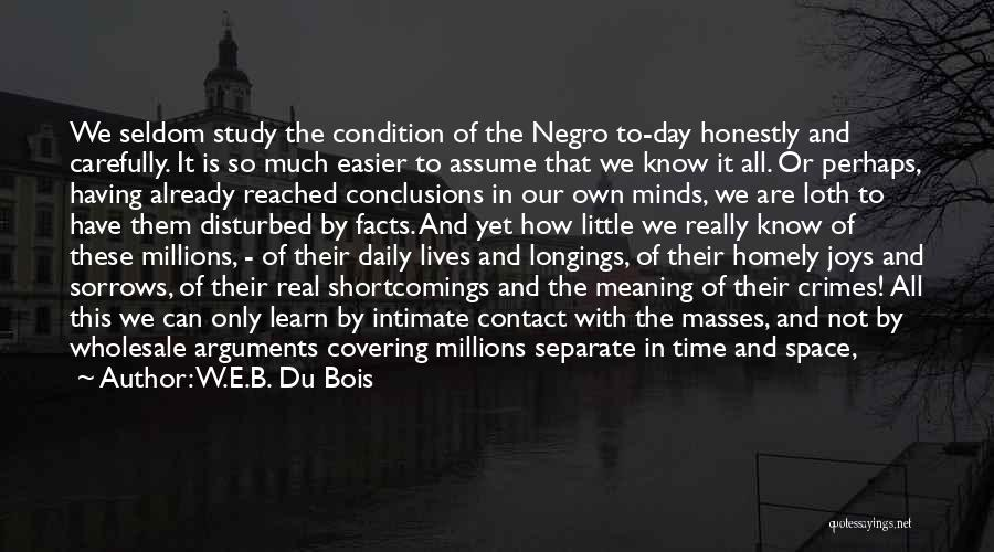 Having The Time Of Our Lives Quotes By W.E.B. Du Bois