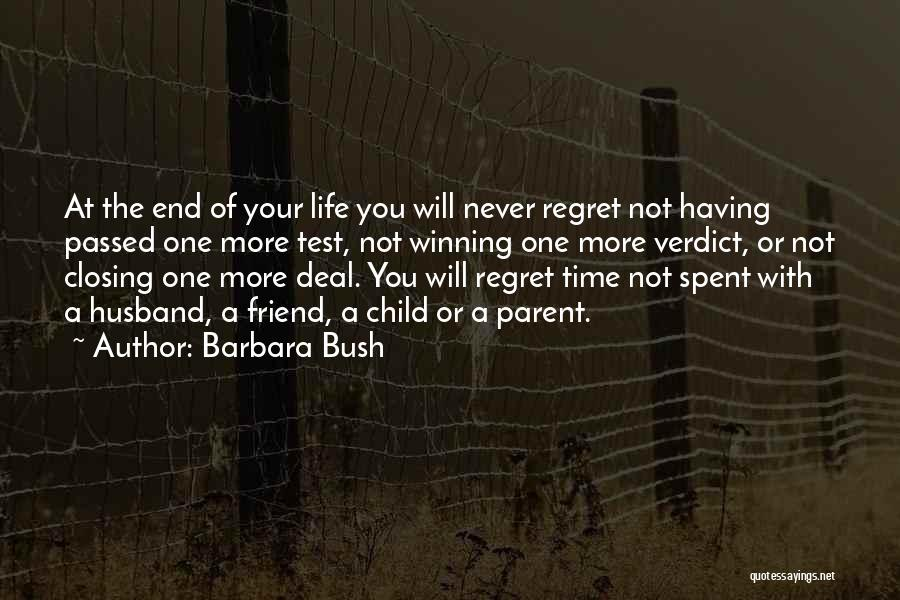 Having The Time Of Your Life Quotes By Barbara Bush