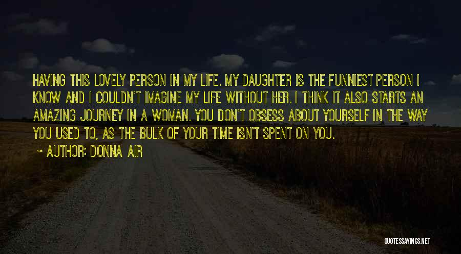 Having The Time Of Your Life Quotes By Donna Air