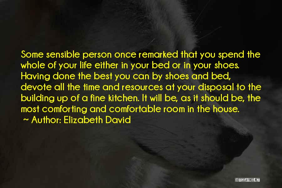 Having The Time Of Your Life Quotes By Elizabeth David