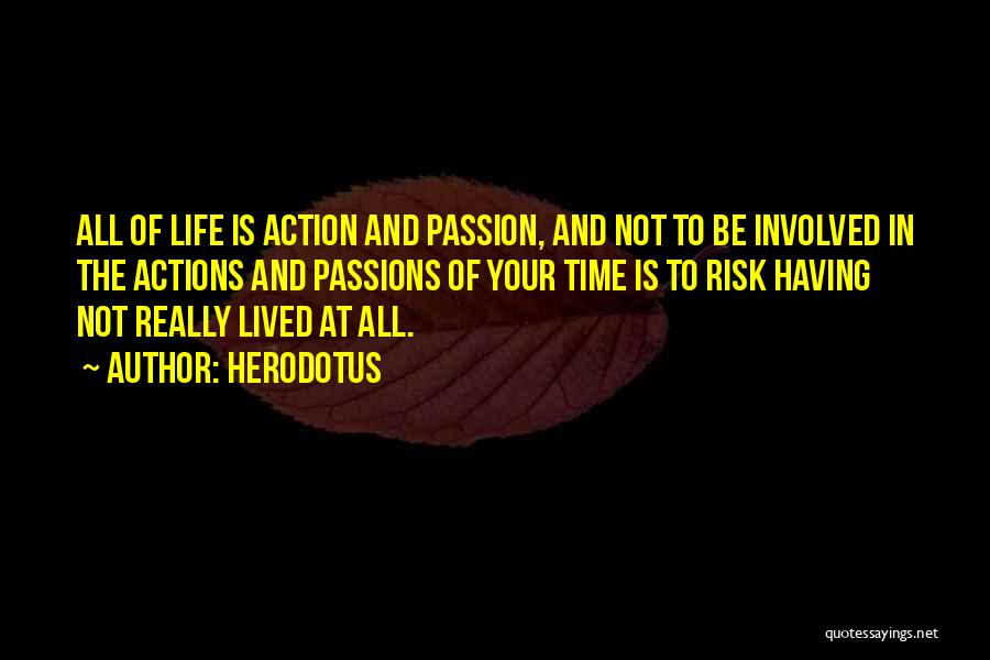 Having The Time Of Your Life Quotes By Herodotus