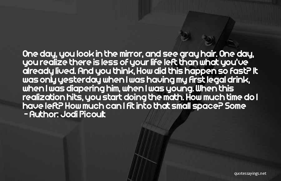 Having The Time Of Your Life Quotes By Jodi Picoult