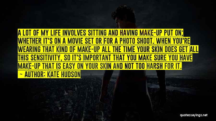 Having The Time Of Your Life Quotes By Kate Hudson