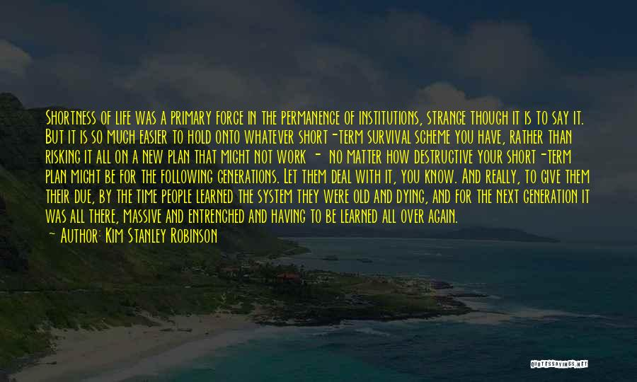 Having The Time Of Your Life Quotes By Kim Stanley Robinson