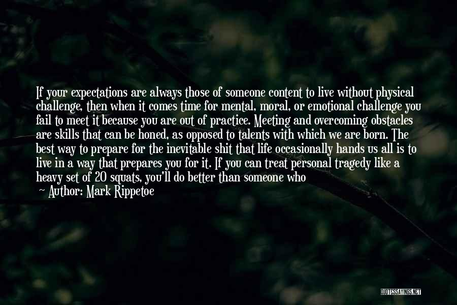 Having The Time Of Your Life Quotes By Mark Rippetoe