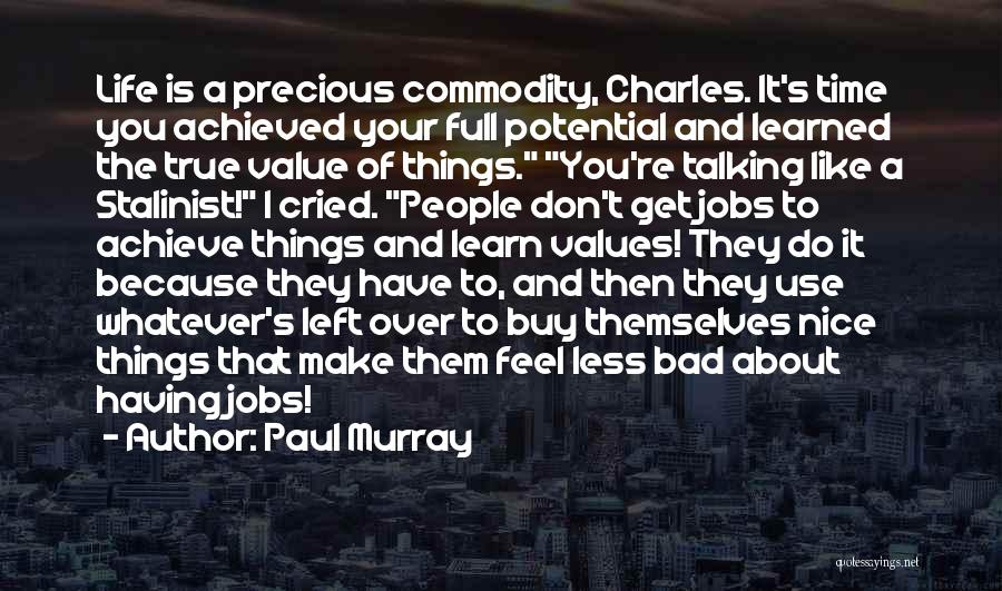Having The Time Of Your Life Quotes By Paul Murray