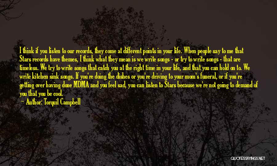 Having The Time Of Your Life Quotes By Torquil Campbell
