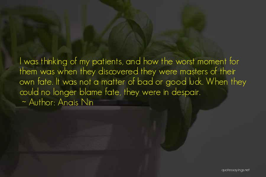Having The Worst Luck Quotes By Anais Nin