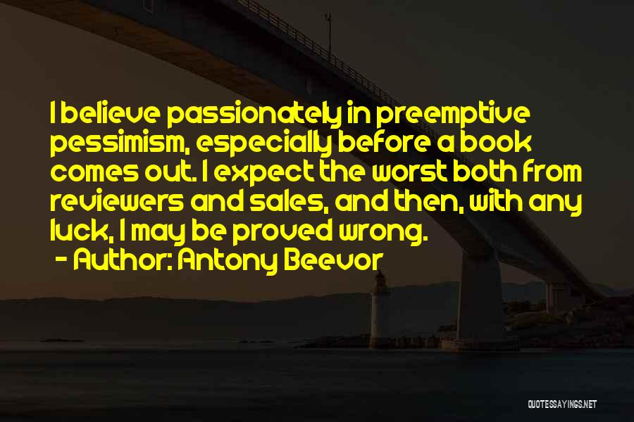 Having The Worst Luck Quotes By Antony Beevor