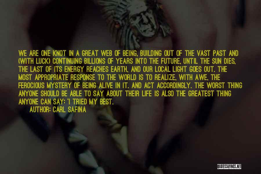 Having The Worst Luck Quotes By Carl Safina