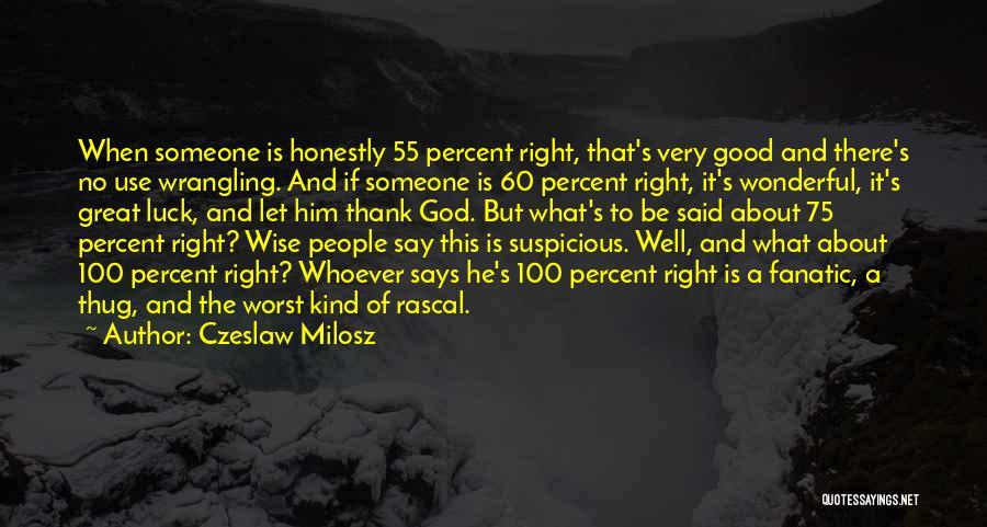 Having The Worst Luck Quotes By Czeslaw Milosz