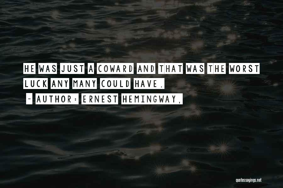 Having The Worst Luck Quotes By Ernest Hemingway,