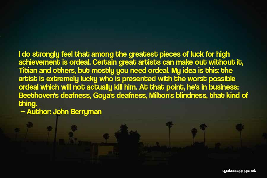 Having The Worst Luck Quotes By John Berryman