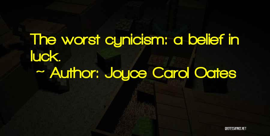 Having The Worst Luck Quotes By Joyce Carol Oates