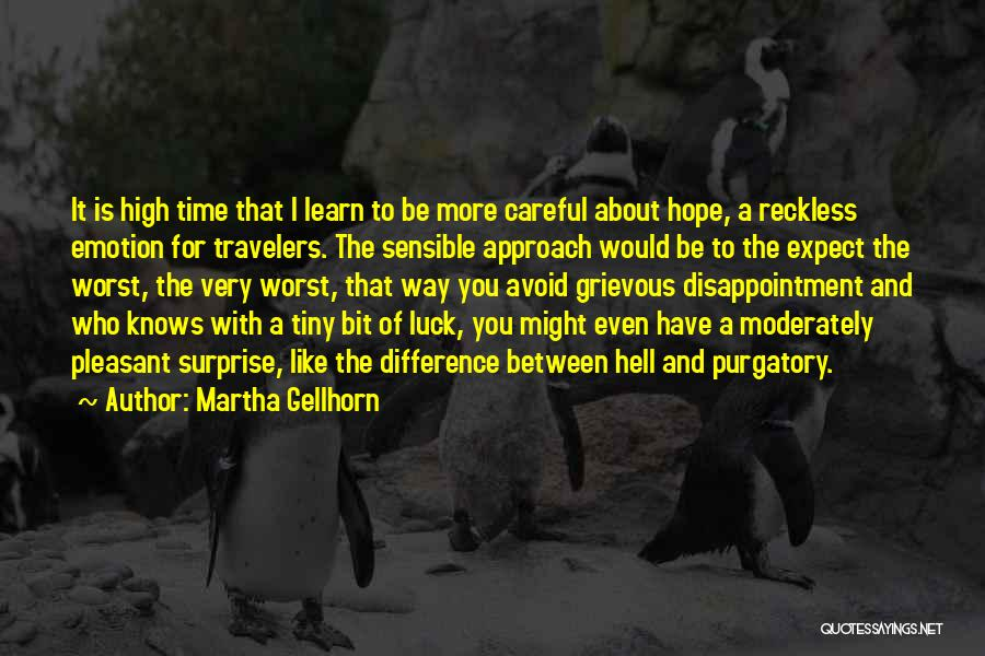 Having The Worst Luck Quotes By Martha Gellhorn