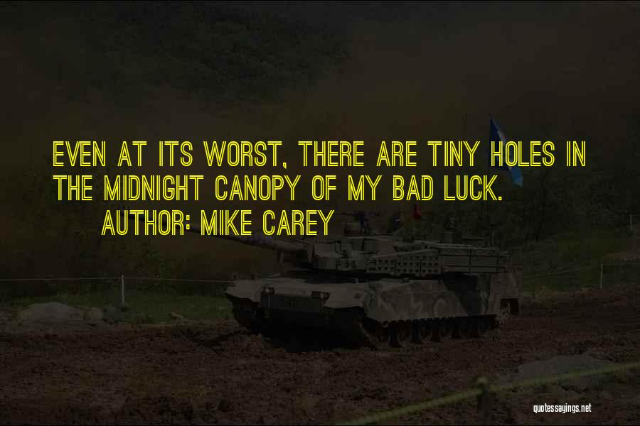 Having The Worst Luck Quotes By Mike Carey