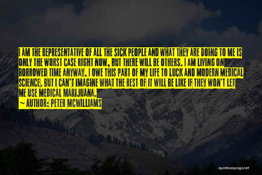 Having The Worst Luck Quotes By Peter McWilliams