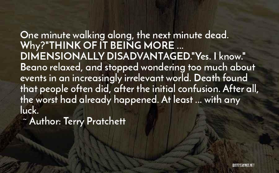 Having The Worst Luck Quotes By Terry Pratchett