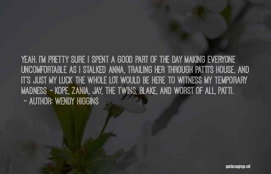 Having The Worst Luck Quotes By Wendy Higgins