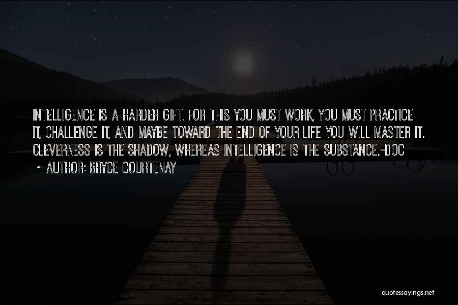 Having To Work Harder Than Others Quotes By Bryce Courtenay