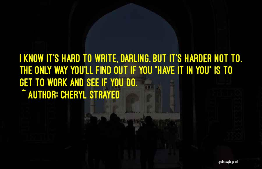 Having To Work Harder Than Others Quotes By Cheryl Strayed