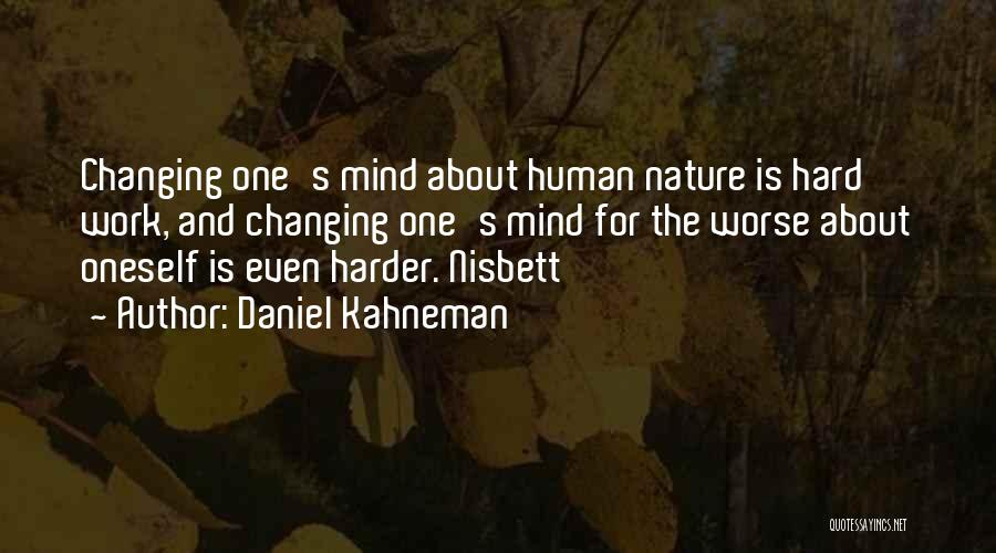 Having To Work Harder Than Others Quotes By Daniel Kahneman