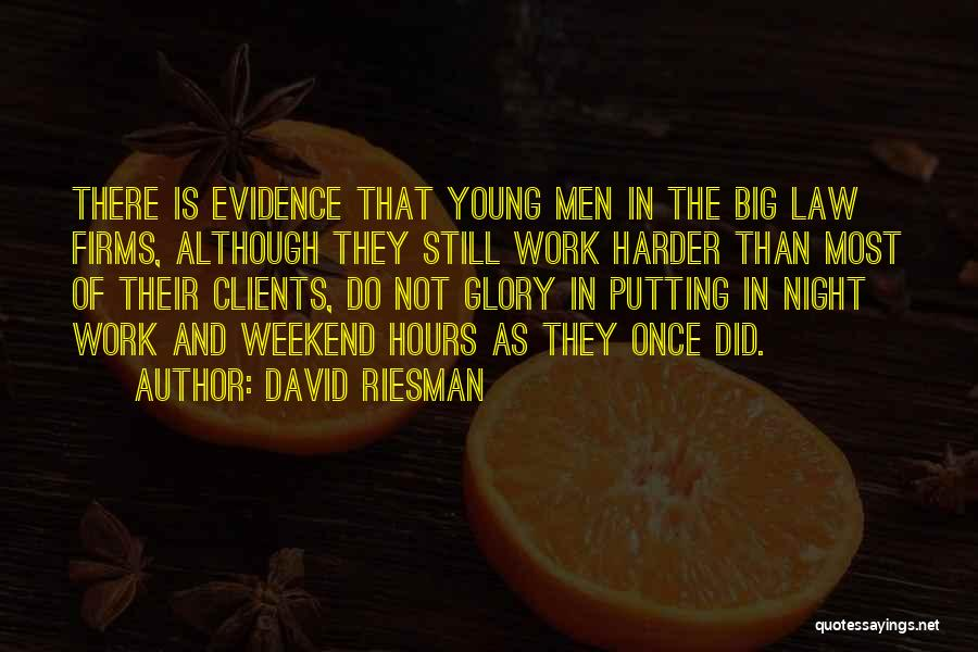 Having To Work Harder Than Others Quotes By David Riesman