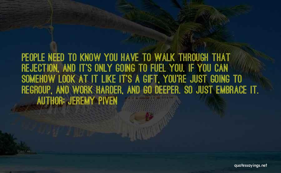 Having To Work Harder Than Others Quotes By Jeremy Piven