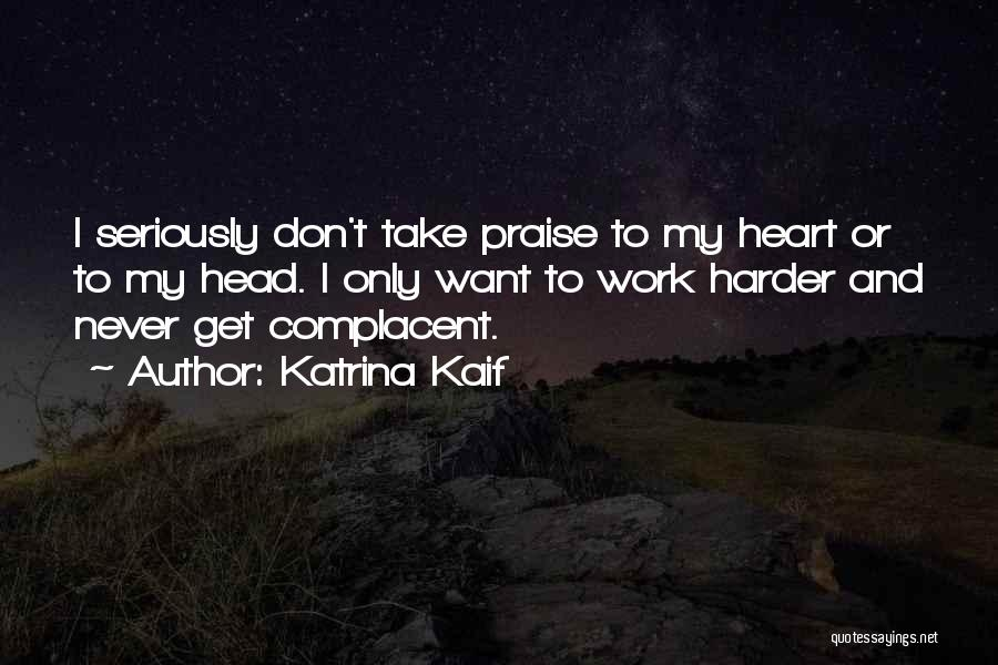 Having To Work Harder Than Others Quotes By Katrina Kaif