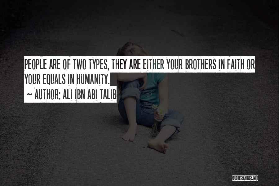 Having Two Brothers Quotes By Ali Ibn Abi Talib