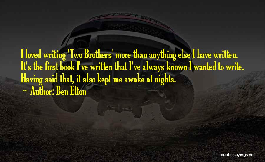 Having Two Brothers Quotes By Ben Elton