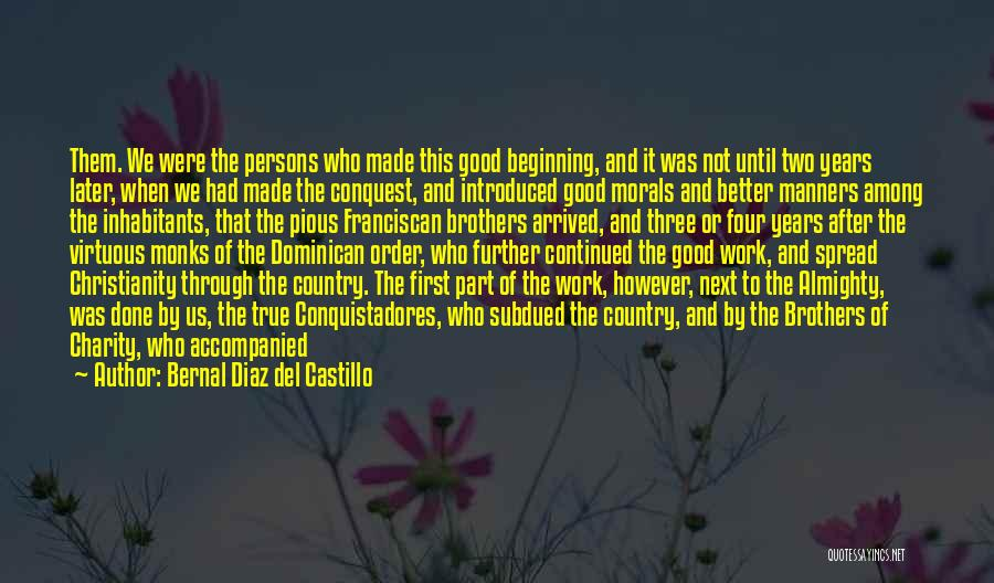 Having Two Brothers Quotes By Bernal Diaz Del Castillo