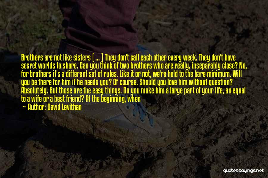Having Two Brothers Quotes By David Levithan
