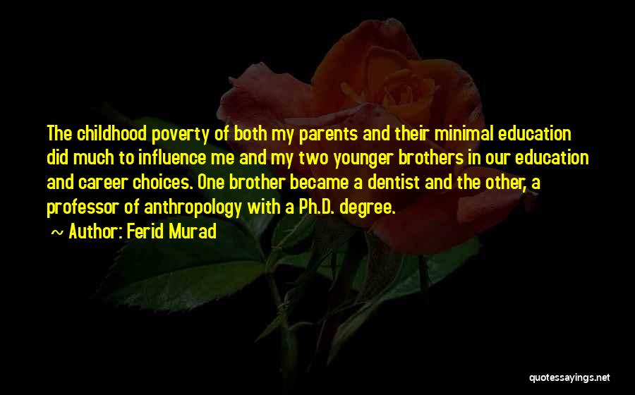Having Two Brothers Quotes By Ferid Murad