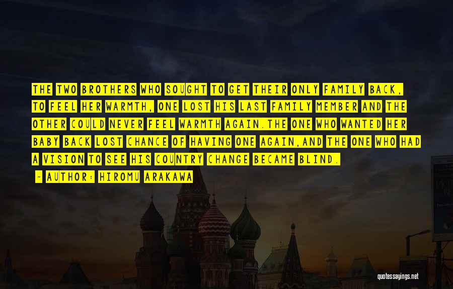 Having Two Brothers Quotes By Hiromu Arakawa