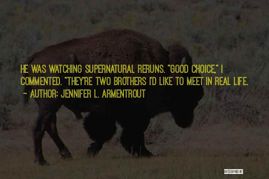 Having Two Brothers Quotes By Jennifer L. Armentrout