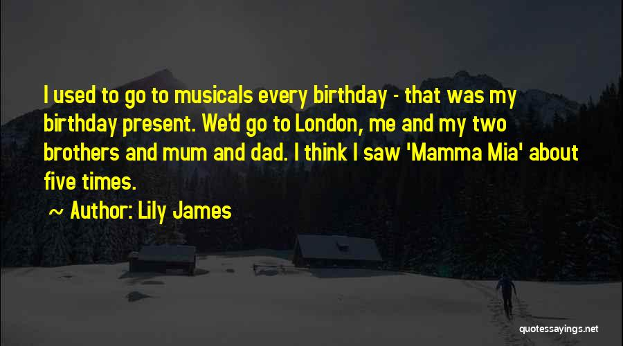 Having Two Brothers Quotes By Lily James