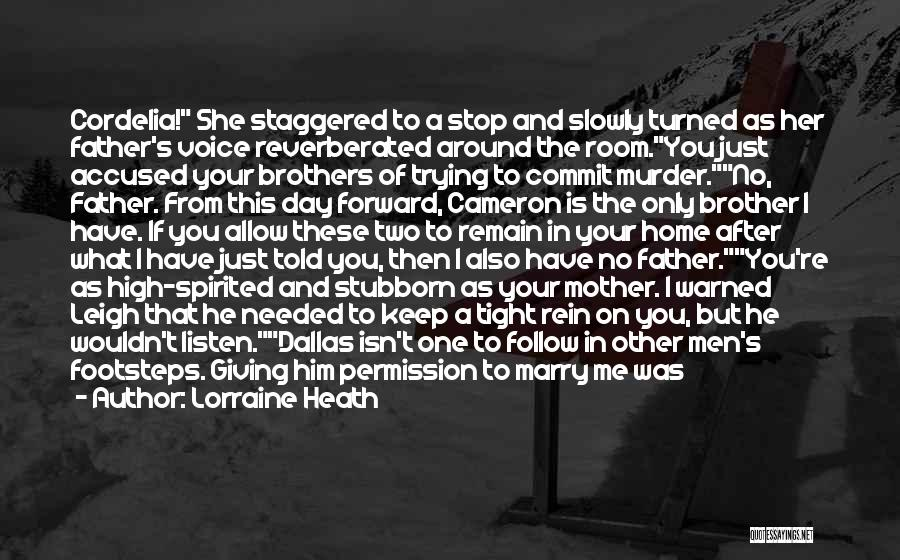Having Two Brothers Quotes By Lorraine Heath