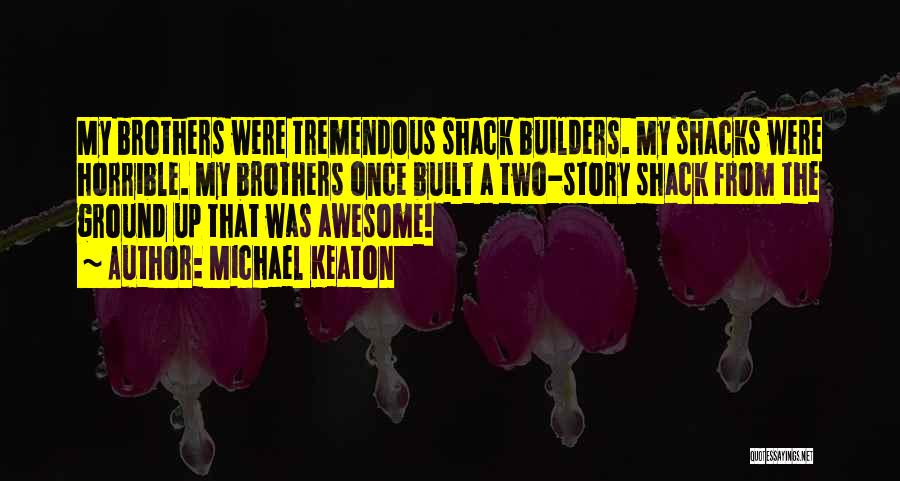 Having Two Brothers Quotes By Michael Keaton