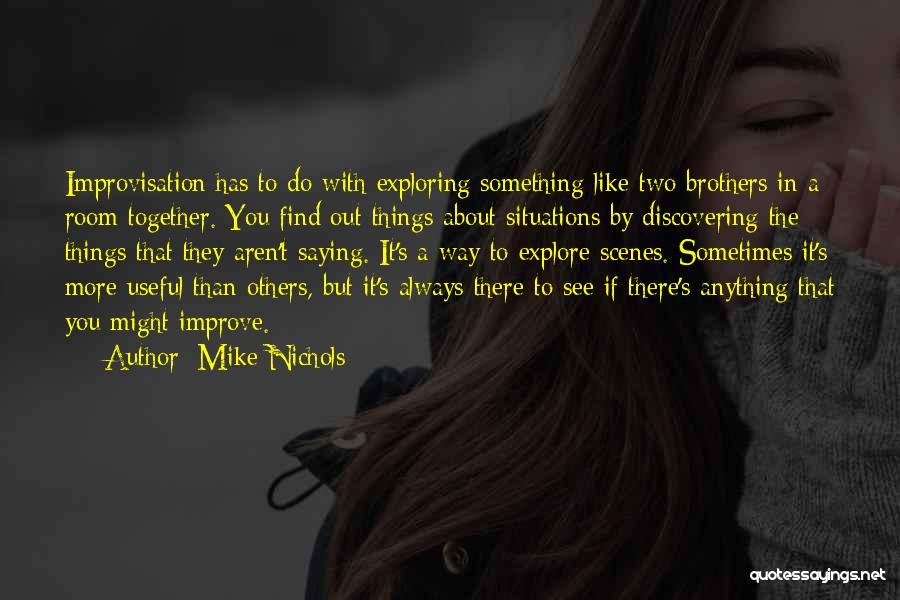 Having Two Brothers Quotes By Mike Nichols