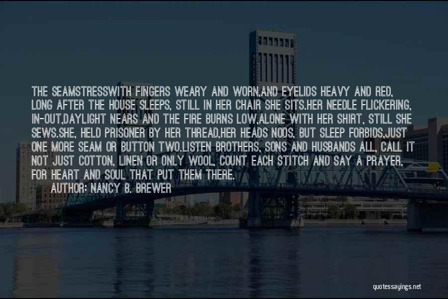 Having Two Brothers Quotes By Nancy B. Brewer